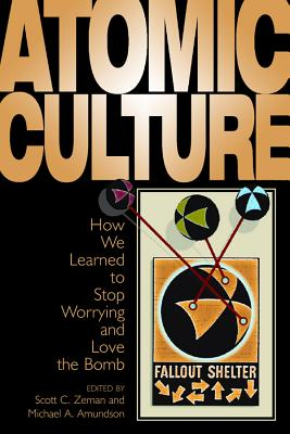 Atomic Culture By Zeman, Scott C. (EDT)/ Amundson, Michael A. (EDT)